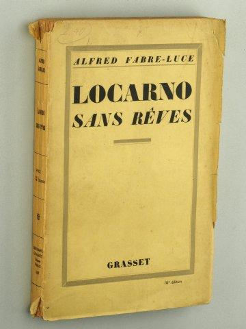 Locarno sans rêves.: Fabre-Luce, Alfred: