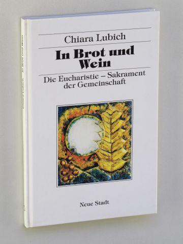 In Brot und Wein. 5., neubearb. Aufl. - Lubich, Chiara