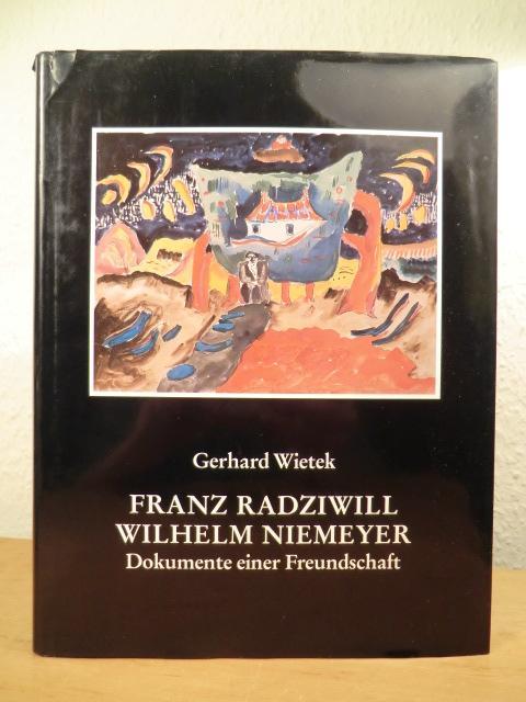 Franz Radziwill - Wilhelm Niemeyer. Dokumente einer: Wietek, Gerhard: