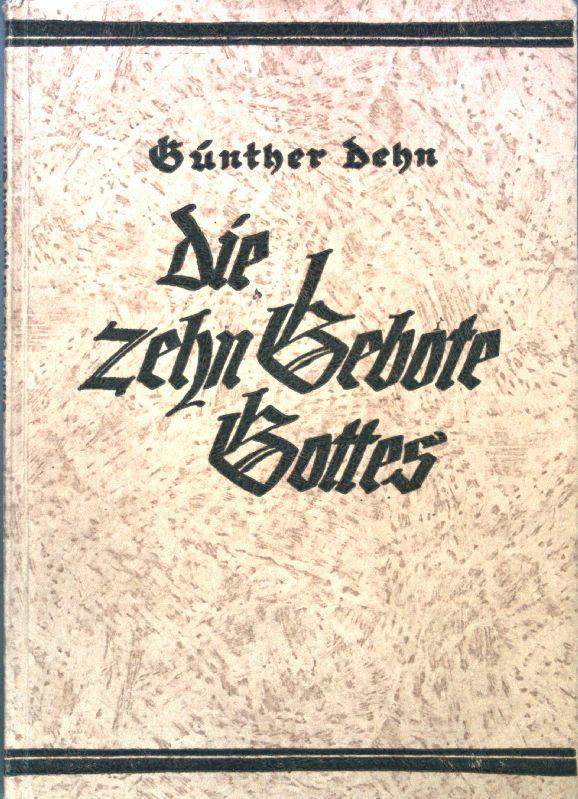 Die zehn Gebote Gottes nach Luthers kleinem: Dehn, Günther:
