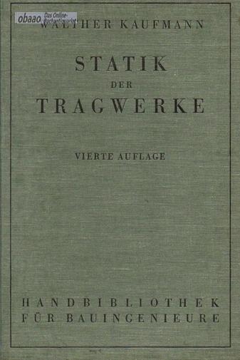 Statik der Tragwerke: Walther Kaufmann