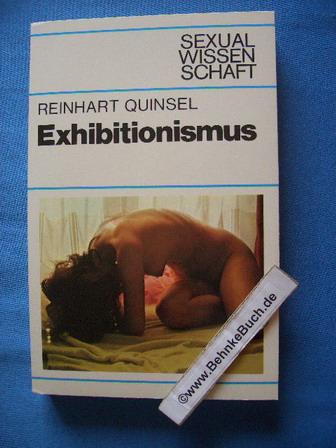 Exhibitionismus. Sexualwissenschaft. [Aus d. Amerikan. übertr. von: Quinsel, Reinhart.