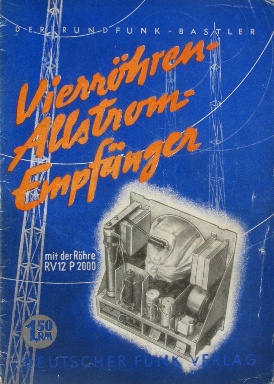 Vierröhren-Allstrom-Empfänger mit der Röhre RV 12 P: Rath, Hans-Ludwig: