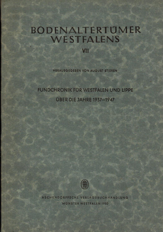 Bodenaltertümer Westfalens VII. Fundchronik für Westfalen und: Stieren, August (Hrsg.)