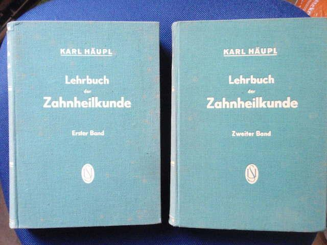 Lehrbuch der Zahnheilkunde. Zwei Bände.: Häupl, Karl.