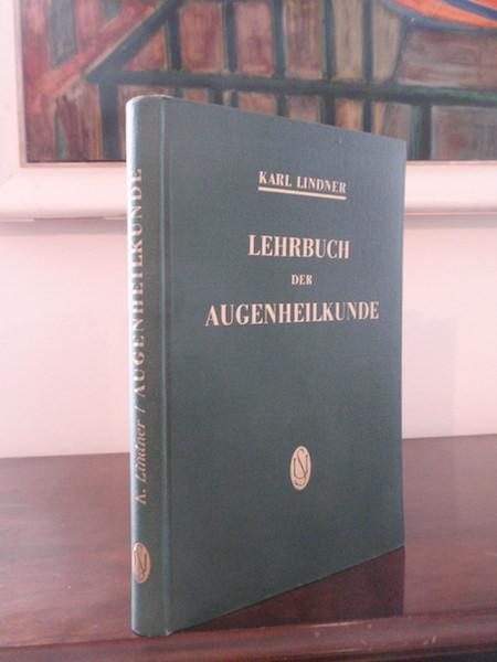 Lehrbuch der Augenheilkunde. Mit 284 Abbildungen im: Lindner, Karl