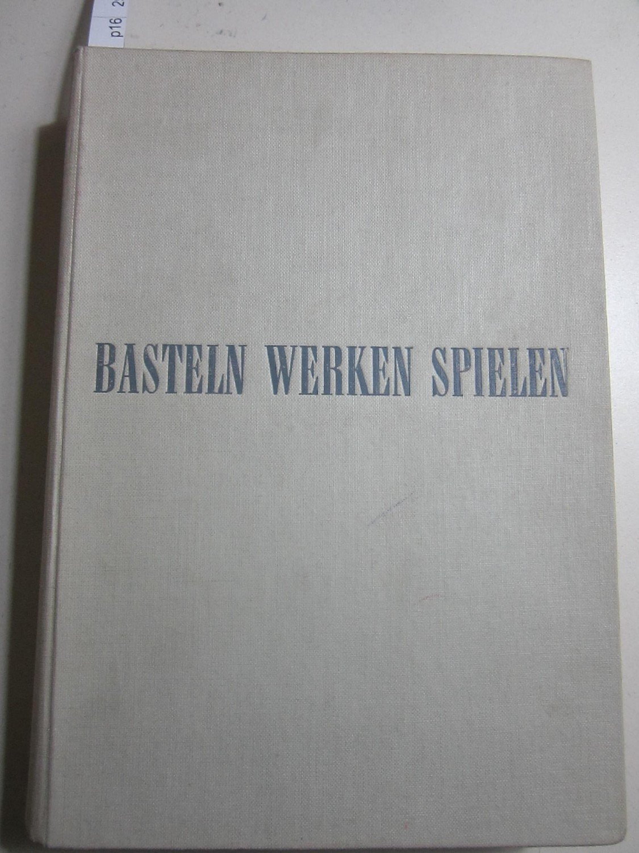 Basteln, Werken, Spielen. Anregung und Anleitungen für: Thomas Callenhardt