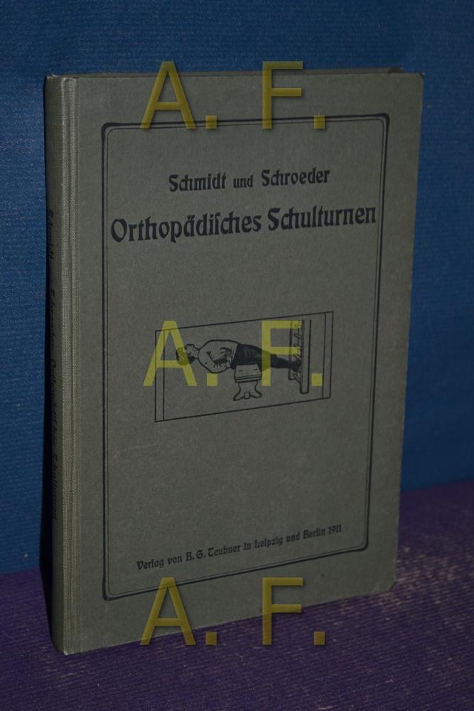 Orthopädisches Schulturnen. Haltungsfehler und leichte Rückgratsverkrümmungen im: Schmidt, F. A.
