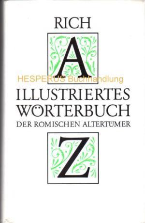 Illustriertes Wörterbuch der Römischen Alterthümer: Rich, Anthony.