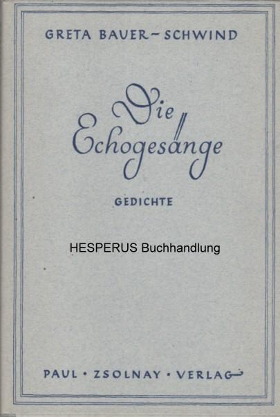 Die Echogesänge: Bauer-Schwind, Greta.