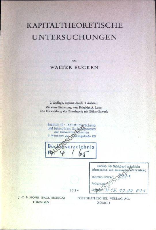 Kapitaltheoretische Untersuchungen Hand- und Lehrbücher aus dem: Eucken, Walter: