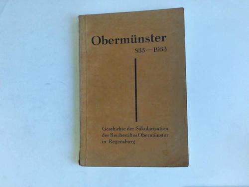 Die Geschichte der Säkularisation des Reichsstiftes Obermünster: Hiltl, Franz Xaver