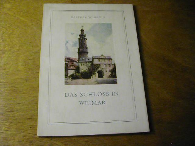 Das Schloss Schloß in Weimar - Weimarer: Walther Scheidig