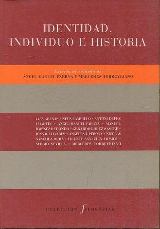 IDENTIDAD, INDIVIDUO E HISTORIA. - FAERNA/ TORREVEJANO Angel Manuel/ Mercedes.