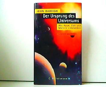 Der Ursprung des Universums - Wie Raum,: John Barrow: