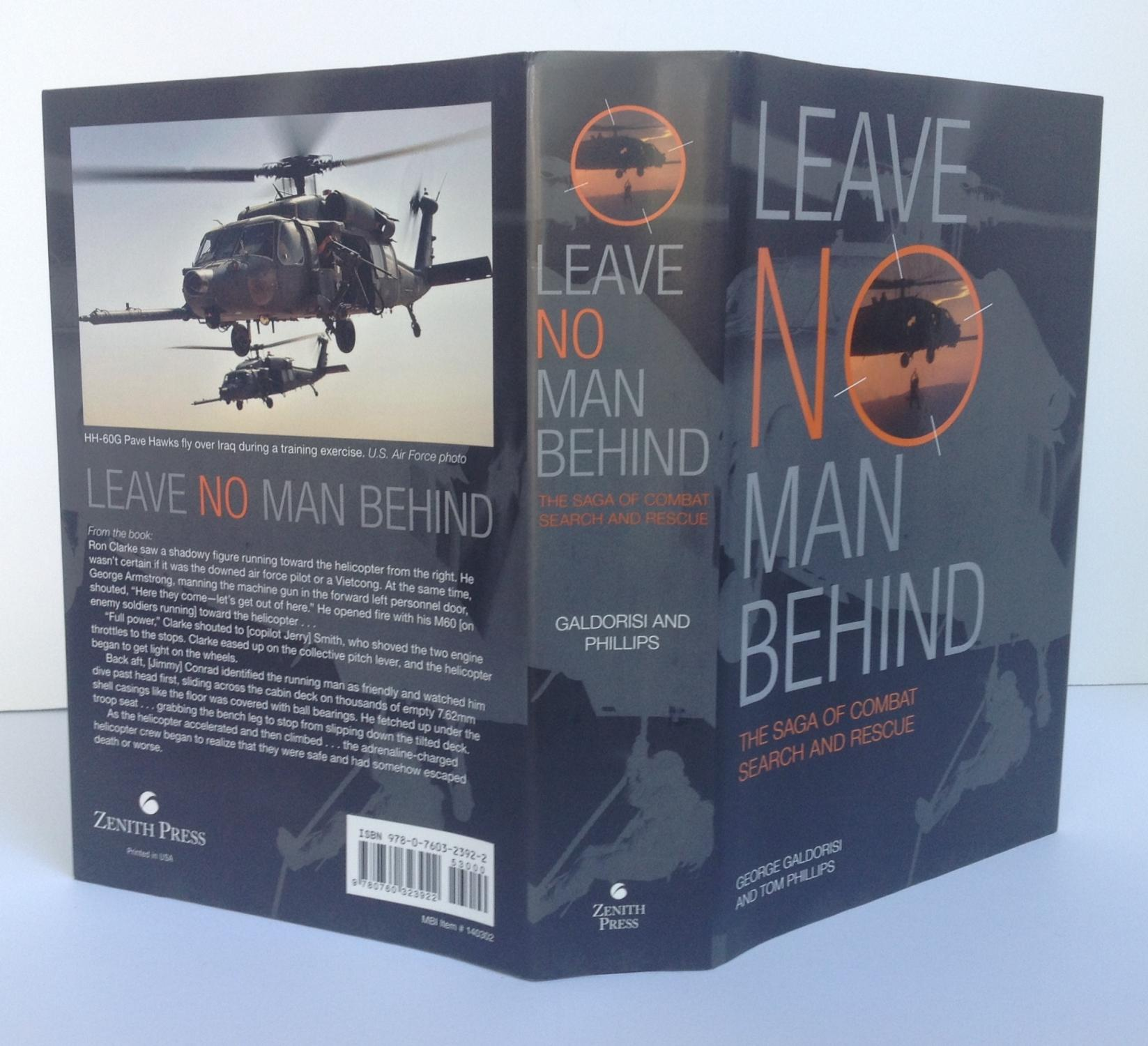 Leave No Man Behind The Saga of Combat Search and Rescue