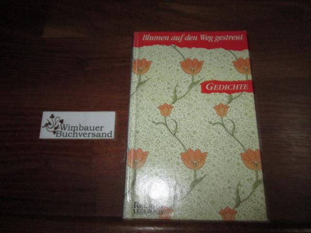 Blumen auf den Weg gestreut : Gedichte. hrsg. von Heinke Wunderlich - Wunderlich, Heinke (Hrsg.)