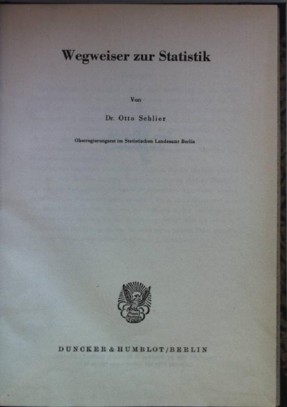Wegweiser zur Statistik.: Schlier, Otto: