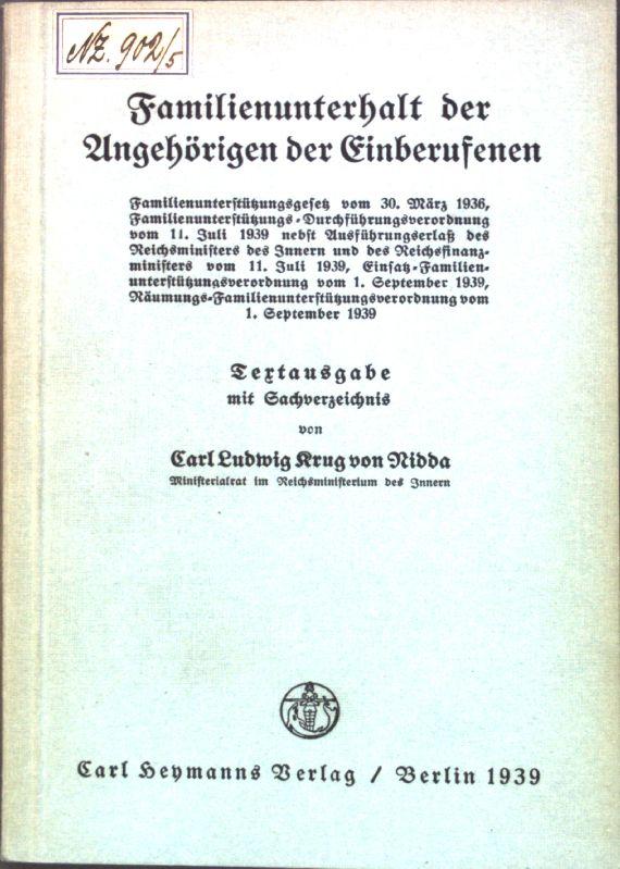 Familienunterhalt der Angehörigen der Einberufenen; Textausgabe mit: Nidda, Carl Ludwig