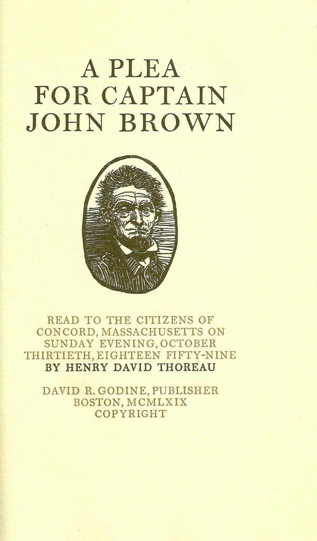 A PLEA FOR CAPTAIN JOHN BROWN: THOREAU, Henry David