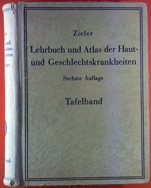 Lehrbuch und Atlas der Haut- und Geschlechtskrankheiten.: Karl Zieler