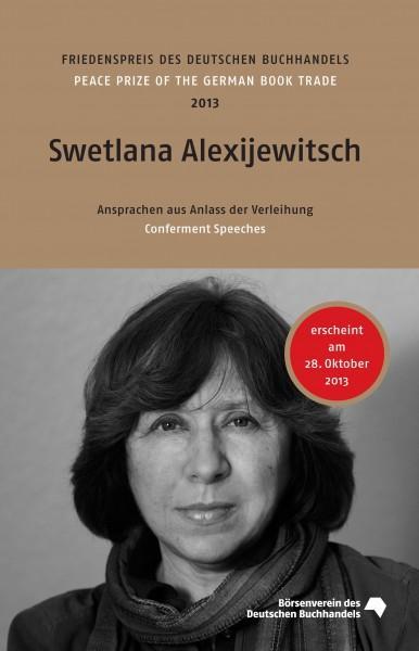 SWETLANA ALEXIJEWITSCH (Svetlana Aleksijevitj,1948) ukrainische Schriftstellerin, Literatur-Nobelpreis 2015 - SWETLANA ALEXIJEWITSCH (Svetlana Aleksijevitj,1948) ukrainische Schriftstellerin, Literatur-Nobelpreis 2015