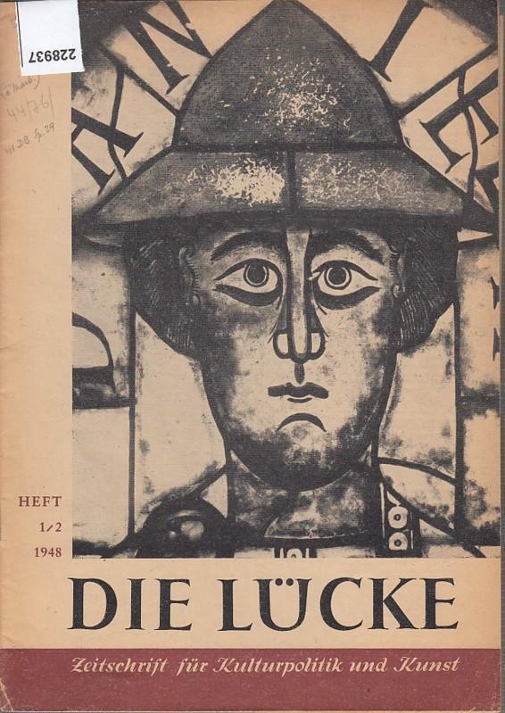 Die Lücke. Zeitschrift für Kulturpolitik und Kunst.: Lücke, Die. -