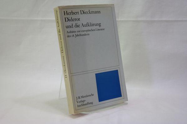 Diderot und die Aufklärung. Aufsätze zur europäischen: Dieckmann, Herbert: