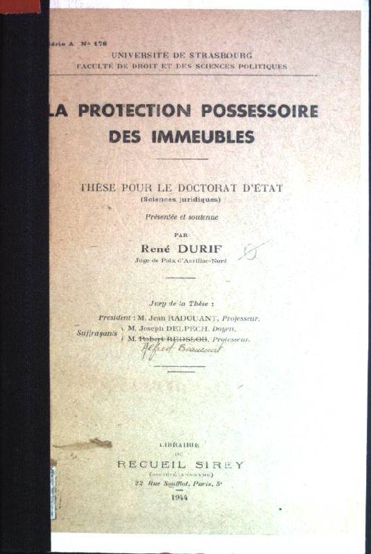 La protection possessoire des immeubles Université de: Durif, René: