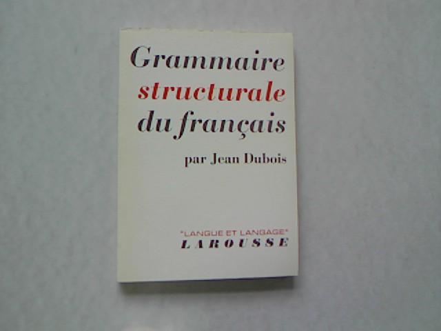 Grammaire Structurale du Francais.: Dubois, Jean:
