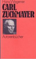 Carl Zuckmayer. Autorenbücher.: Wagener, Hans, Carl