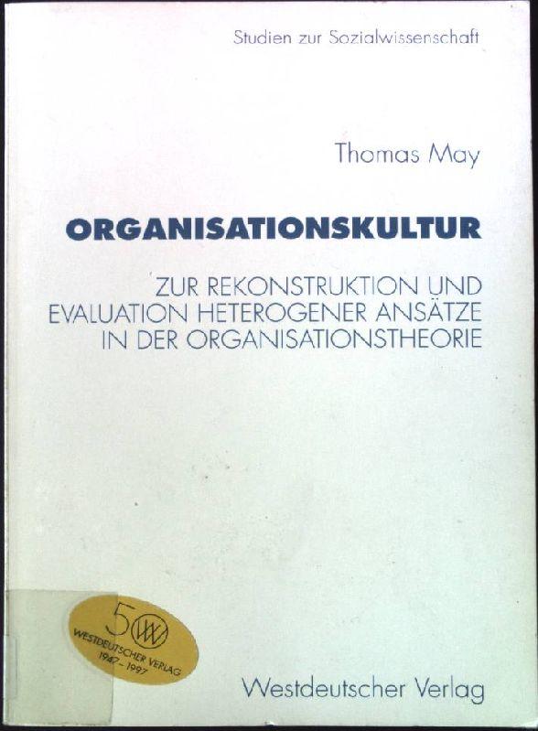 Organisationskultur : zur Rekonstruktion und Evaluation heterogener: May, Thomas: