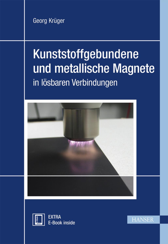 Kunststoffgebundene und metallische Magnete in lösbaren Verbindungen: Georg Krüger