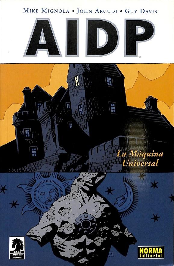 AIDP 6. LA MAQUINA UNIVERSAL. - MIKE MIGNOLA-JOHN ARCUDI-GUY DAVIS