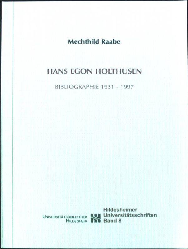 Hans Egon Holthusen : Bibliographie 1931 -: Raabe, Mechthild: