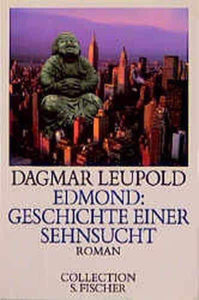 Edmond: Geschichte einer Sehnsucht: Leupold, Dagmar:
