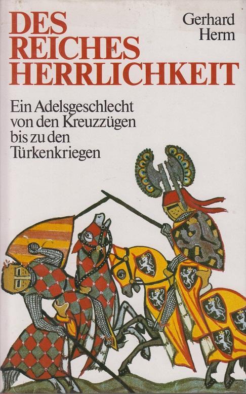 Des Reiches Herrlichkeit - Herm, Gerhard
