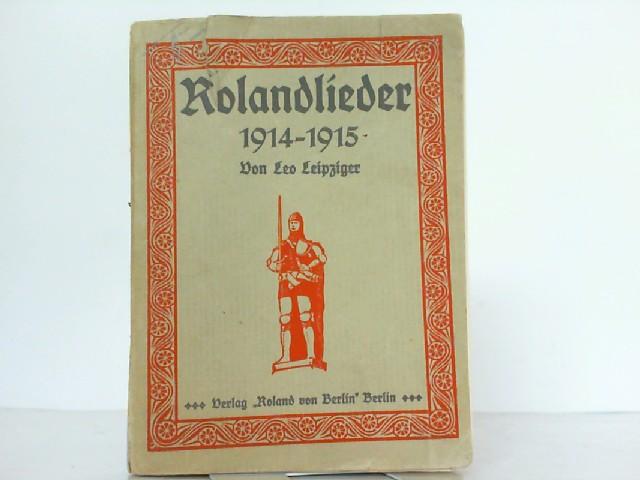Rolandlieder 1914-1915.: Leipziger, Leo: