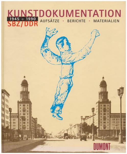 Kunstdokumentation SBZ/DDR 1945 - 1990. Aufsätze, Berichte,: Feist, Günter [Hrsg.]: