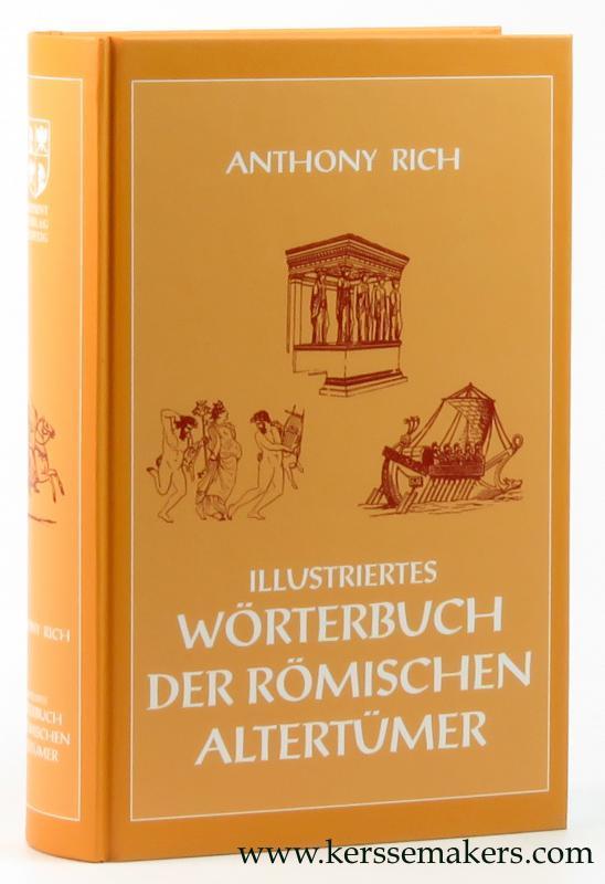 Illustriertes Wörterbuch der römischen Alterthümer. Mit steter: RICH, ANTHONY.