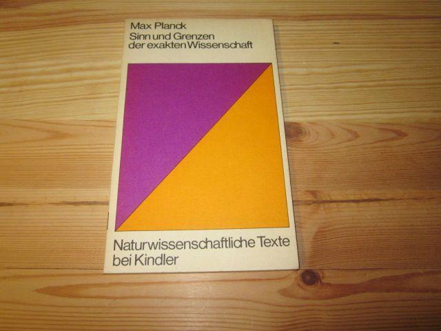 Sinn und Grenzen der exakten Wissenschaft: Planck, Max
