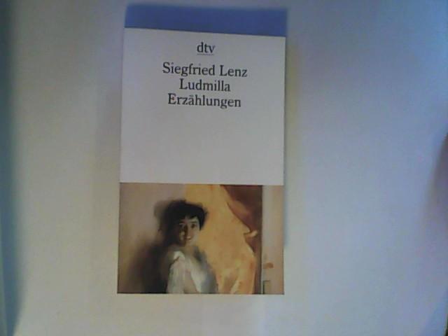 Ludmilla: Erzählungen (dtv Literatur) - Lenz, Siegfried