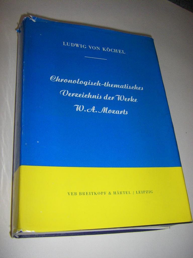 Chronologische-theamtisches Verzeichnis sämtlicher Tonwerke Wolfgang Amade Mozarts,: Köchel, Ludwig von