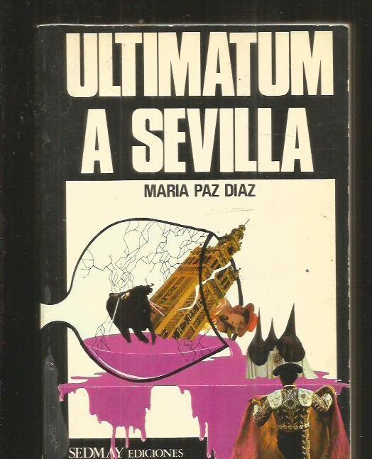 ULTIMATUM A SEVILLA - PAZ DIAZ, MARIA