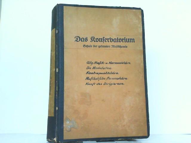 Das Konservatorium - Schule der gesamten Musiktheorie.: Ilzig, Carl: