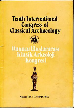 Tenth International Congress of Classical Archaeology: Ankara: Mansel, Arif Müfid