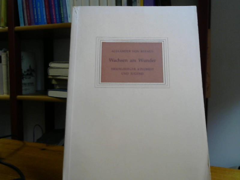 Wachsen am Wunder Heidelberger Kindheit und Jugend: Bernus, Alexander von: