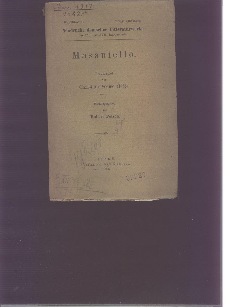 Masaniello Trauerspiel von Christian Weise (1683): Robert Petsch (Hrsg)