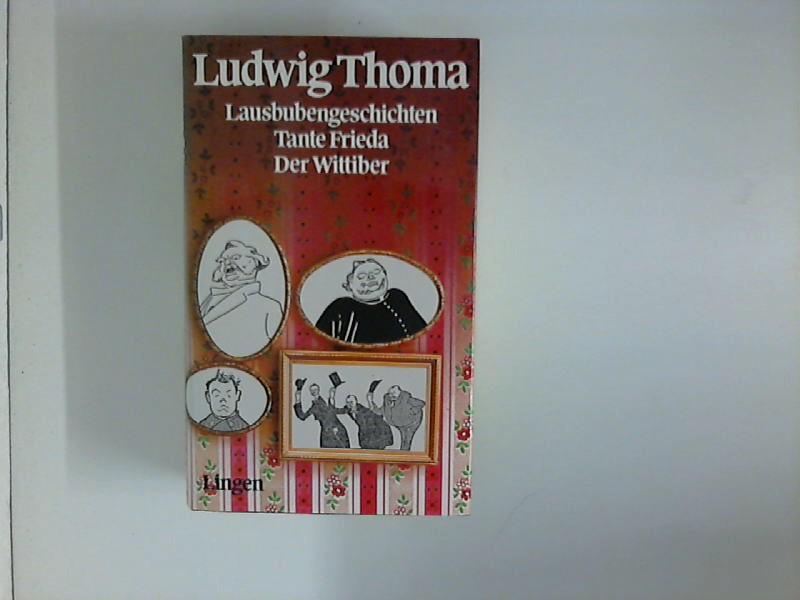 Lausbubengeschichten - Tante Frieda - Der Wittiber.: Thoma, Ludwig: