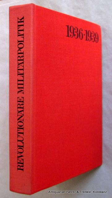 Revolutionäre Militärpolitik 1936-1939. Militärpolitische Aspekte des national-revolutionären: Kühne, Horst.